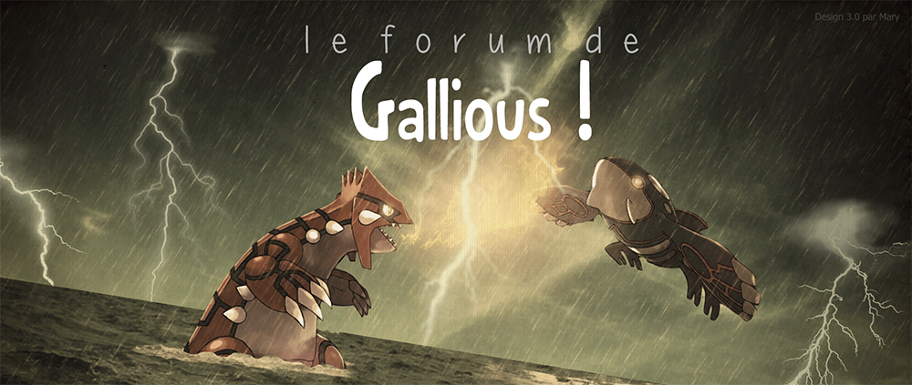 Forum officiel de Gallious