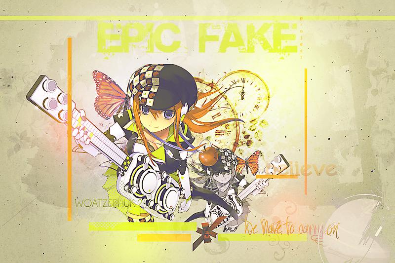 EPIC FAKE