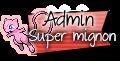Admin Super Mignon